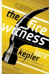The Fire Witness: A Novel - Lars Kepler, Laura A. Wideburg