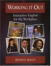 Working It Out: Interactive English for the Workplace - Ronna Magy