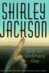 Just an Ordinary Day - Shirley Jackson