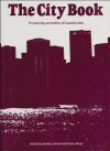 The City Book: The Planning and Politics of Canada's Cities - James Lorimer, Evelyn Ross