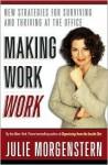 Making Work Work - Julie Morgenstern
