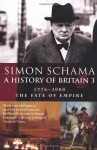 A History of Britain 3: 1776-2000 - Simon Schama
