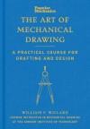 Popular Mechanics The Art of Mechanical Drawing: A Practical Course for Drafting and Design - William Willard, Popular Mechanics Magazine