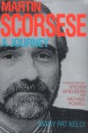 Martin Scorsese: A Journey - Mary Pat Kelly, Michael Powell