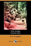 Dick Onslow (Illustrated Edition) (Dodo Press) - W.H.G. Kingston