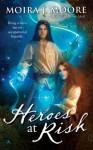 Heroes at Risk (Hero Series, #4) - Moira J. Moore