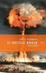 Il secolo breve: 1914/1991 - Eric J. Hobsbawm, Brunello Lotti