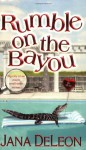 Rumble on the Bayou - Jana Deleon