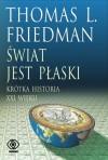 Świat jest płaski. Krótka historia XXI wieku - Thomas L. Friedman, Tomasz Hornowski