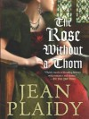 The Rose Without a Thorn - Jean Plaidy