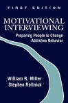 Motivational Interviewing: Preparing People to Change Addictive Behavior - William R. Miller, Stephen Rollnick