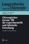 Chirurgisches Forum 98: Fur Experimentelle Und Klinische Forschung 115. Kongress Der Deutschen Gesellschaft Fur Chirurgie, Berlin, 28.04. 02.05.1998 - Christian Herfarth, Matthias Rothmund, W. Hartel, L. Staib, D. Birk