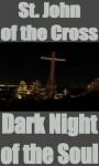 Dark Night of the Soul - John Of the Cross