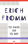 To Have or To Be? (Continuum Impacts) - Erich Fromm