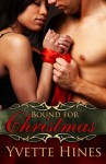 Bound For Christmas (Strong Blends) - Yvette Hines