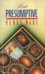 Heir Presumptive - Henry Wade
