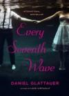 Every Seventh Wave - Daniel Glattauer, Katharina Bielenberg, Jamie Bulloch