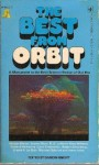 The Best from Orbit 1-10 - James Sallis, Harlan Ellison, Ursula K. Le Guin, Richard Wilson, Robert Silverberg, Damon Knight, Joanna Russ, R.A. Lafferty, Avram Davidson, Philip José Farmer, Gardner R. Dozois, Gene Wolfe, George Alec Effinger, Norman Spinrad, Richard McKenna, Kate Wilhelm, Langdon J
