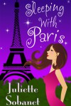 Sleeping with Paris - Juliette Sobanet
