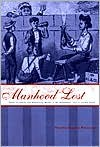 Manhood Lost: Fallen Drunkards and Redeeming Women in the Nineteenth-Century United States - Elaine Frantz Parsons, Dorothy Ross