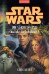 Star Wars: Die Verheissung (Das Erbe der Jedi-Ritter, #8) - Greg Keyes, J. Gregory Keyes, Andreas Brandhorst