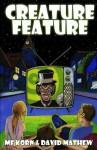 Creature Feature - M.F. Korn, David Mathew