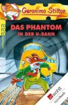 Das Phantom in der U-Bahn - Geronimo Stilton, Carsten Jung