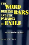 The Word Behind Bars and the Paradox of Exile - Kofi Anyidoho, Jane I. Guyer, Jane Guyer