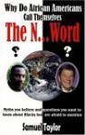 Why Do African Americans Call Themselves the N...Word?: Myths You Believe and Questions You Want to Know About Blacks but Are Afraid to Mention - Samuel Taylor