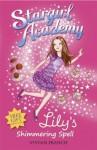 Lily's Shimmering Spell (Stargirl Academy 1) - Vivian French