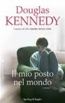 Il mio posto nel mondo - Douglas Kennedy, Gian M. Giughese