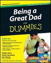 Being a Great Dad for Dummies - Stefan Korn, Scott Lancaster, Eric Mooij