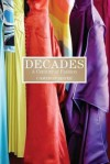 Decades: One Hundred Years of Timeless Style. Cameron Silver - Cameron Silver