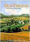 Old Virginia: The Pursuit of a Pastoral Ideal - William M.S. Rasmussen, Robert S. Tilton