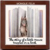 The Story of a Little Mouse Trapped in a Book - Monique Felix