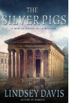 The Silver Pigs: A Marcus Didius Falco Novel - Lindsey Davis