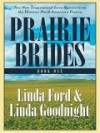Prairie Brides: Book One - The Bride's Song and the Barefoot Bride - Linda Ford, Linda Goodnight