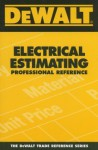 Dewalt Electrical Estimating Professional Reference (Dewalt Trade Reference Series) - Paul Rosenberg