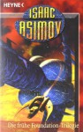 Die Frühe Foundation Trilogie - Isaac Asimov