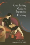 Gendering Modern Japanese History - Barbara Molony, Haruko Taya Cook, Theodore F. Cook