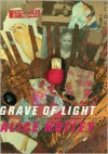 Grave of Light: New and Selected Poems, 1970-2005 - Alice Notley