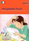 Unforgettable French-Memory Tricks to Help You Learn and Remember French Grammar - Maria Rice-Jones, Sarah Wimperis, Frank Endersby