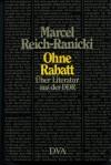 Ohne Rabatt: über Literatur aus der DDR - Marcel Reich-Ranicki