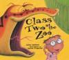 Class Two at the Zoo - Julia Jarman, Lynne Chapman