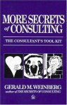 More Secrets of Consulting - Gerald M. Weinberg