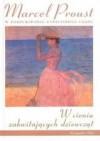 W cieniu zakwitających dziewcząt (W poszukiwaniu straconego czasu, #2) - Marcel Proust, Tadeusz Żeleński (Boy)