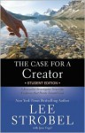 The Case for a Creator Student Edition: A Journalist Investigates Scientific Evidence That Points Toward God - Lee Strobel, Jane Vogel