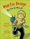 Martin Bridge: On the Lookout! - Jessica Scott Kerrin