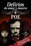 Delirios de amor y muerte - Edgar Allan Poe, David García Forés, Carlos Ruiz Gallardo