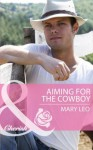 Aiming for the Cowboy (Mills & Boon Cherish) (Fatherhood - Book 42) - Mary Leo